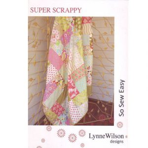 SUPER SCRAPPY quilt Pattern or Pattern and Kit